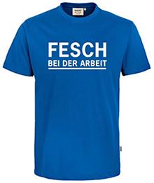 Transferdruck FESCH BEI DER ARBEIT